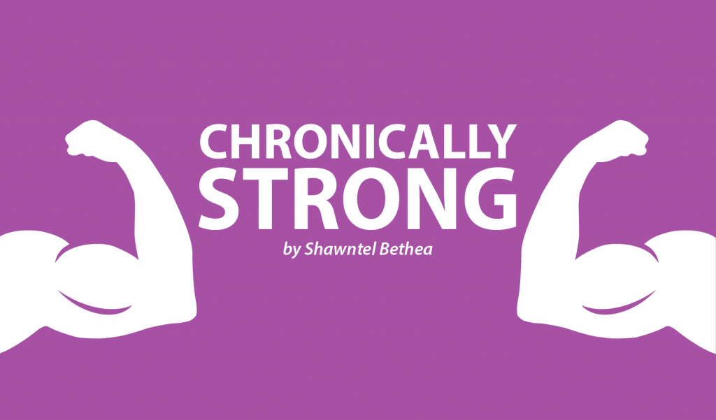 Chronically Strong Shawntel Bethea